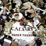 Caesars, Paper Tigers