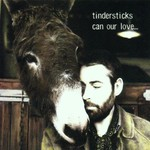 Tindersticks, Can Our Love...