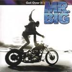 Mr. Big, Get Over It