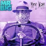 Mr. Big, Hey Man
