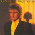 Rod Stewart, Tonight I'm Yours mp3