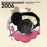 Various Artists, Zentertainment 2006
