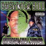 Bushwick Bill, Universal Small Souljah