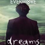 Evermore, Dreams