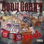 Body Count, Born Dead
