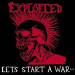 The Exploited, Let's Start a War... Said Maggie One Day
