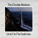 The Doobie Brothers, Livin' on the Fault Line