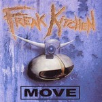 Freak Kitchen, Move