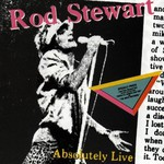 Rod Stewart, Absolutely Live