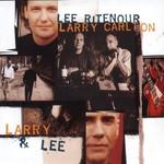 Lee Ritenour & Larry Carlton, Larry & Lee