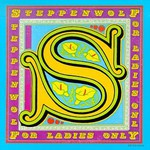 Steppenwolf, For Ladies Only
