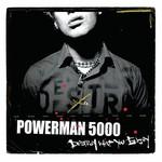 Powerman 5000, Destroy What You Enjoy