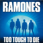 Ramones, Too Tough to Die