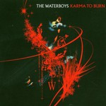 The Waterboys, Karma to Burn