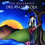 The Waterboys, Dream Harder