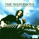 The Waterboys, A Rock in the Weary Land