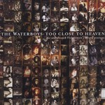 The Waterboys, Too Close to Heaven