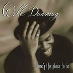 Will Downing, Love's the Place to Be