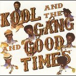 Kool & The Gang, Good Times