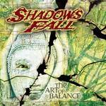 Shadows Fall, The Art of Balance