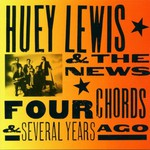 Huey Lewis & The News, Four Chords & Several Years Ago