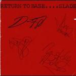 Slade, Return To Base