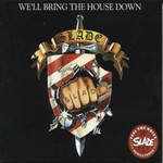 Slade, We'll Bring the House Down mp3