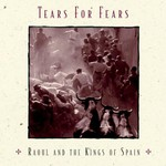 Tears for Fears, Raoul and the Kings of Spain