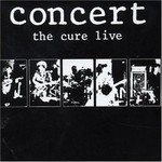 The Cure, Concert: The Cure Live