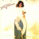 Tina Turner, Rough