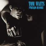 Tom Waits, Foreign Affairs