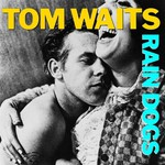 Tom Waits, Rain Dogs