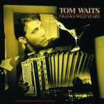 Tom Waits, Franks Wild Years mp3