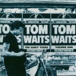 Tom Waits, The Early Years, Volume 1