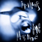 Tom Waits, Bone Machine