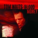Tom Waits, Blood Money