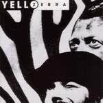 Yello, Zebra