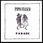 Pipo Fiasco, Parade