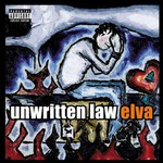 Unwritten Law, Elva