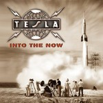 Tesla, Into the Now