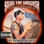 Silkk the Shocker, My World, My Way