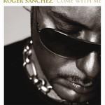 Roger Sanchez, Come With Me