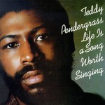Teddy Pendergrass, Life Is a Song Worth Singing