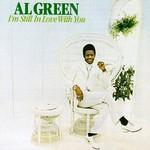Al Green, I'm Still in Love With You