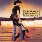 Trent Willmon, A Little More Livin'