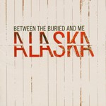 Between the Buried and Me, Alaska