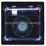 Dog Eat Dog, Amped