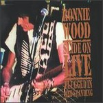 Ron Wood, Slide on Live: Plugged in and Standing
