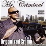 Mr. Criminal, Organized Crime