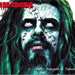 Rob Zombie, Past, Present & Future